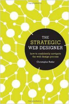 The Strategic Web Designer by Christopher Butler