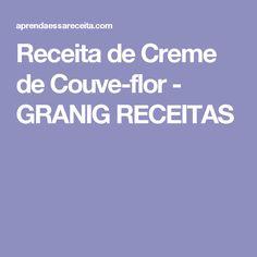 Receita de Creme de Couve-flor  - GRANIG RECEITAS