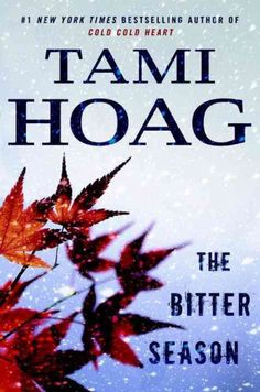 """""""The Bitter Season"""" by Tami Hoag ... While Nikki spends time with her family and misses more satisfying work with her former partner, Sam struggles with a rookie new partner and investigates a double homicide before unexpectedly teaming up with Nikki to stop a threat against a former foster child.  Find this book here @ your Library http://hpl.iii.com/record=b1249804~S1"""