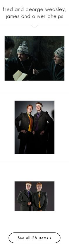 """fred and george weasley, james and oliver phelps"" by ambalee ❤ liked on Polyvore featuring harry potter, harry potter pictures, pictures, quotes, hogwarts, hp, people, james & oliver phelps, fred & george and gryffindor"