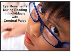 Eye Movements During Reading and Cerebral Palsy - pinned by @PediaStaff – Please Visit  ht.ly/63sNt for all our ped therapy, school & special ed pins