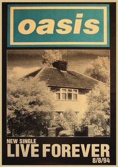 Oasis released the 'Live Forever' single on August 1994 Gig Poster, Concert Posters, Poster Wall, Poster Prints, Music Posters, Iconic Album Covers, Cool Album Covers, Music Album Covers, Book Covers