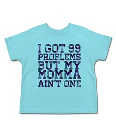 Slightly inappropriate for a one and a half year old?  i can't decide. Take a look at this Blue '99 Problems' Tee - Toddler & Kids on zulily today!