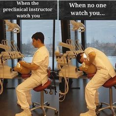 Dentaltown - Left: When the preclinical instructor watches you.  Right: When no one is watching you...