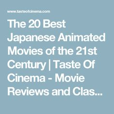 The 20 Best Japanese Animated Movies of the 21st Century | Taste Of Cinema - Movie Reviews and Classic Movie Lists
