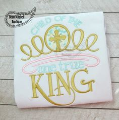 Child of the one true KING - Beau Mitchell Boutique Embroidery Fonts, Embroidery Applique, Embroidery Patterns, Applique Designs, Machine Embroidery Designs, Chalk Markers, Happy Heart, Black Paper, Baby Design