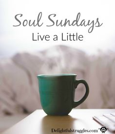 As we push through the halfway mark of the year I am reminded of the importance of living my life. Join me for this Soul Sunday Post as I share why you need to live a little. http://delightfulstruggles.com/soul-sunday-live-a-little/