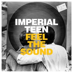 New Release: Imperial Teen: Feel the Sound