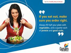 If you tend to eat out a lot, making a few key changes to how you order off the menu can drastically contribute to your health.  Visit us @ https://gunamhospital.com/  #GunamSuperSpecialityHospital #healthtips #Healthcare #healthylifestyle.#healthforall #healthyindia #eathealthy
