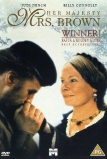 Her Majesty, Mrs. Brown (1997)  Judi Dench, Billy Connolly and Geoffrey Palmer...   I fell in love with this movie!
