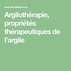 Argilothérapie, propriétés thérapeutiques de l'argile