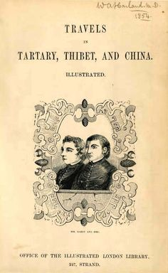 Travels in Tartary, Thibet, and China, during the years 1844-5-6 / by Huc ; translated from the french by W. Hazlitt... http://fama.us.es/record=b1146110~S16*spi