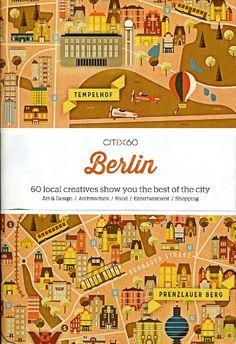 Citi X 60 - Berlin: 60 Creatives Show You the Best of the City Gropius Bau, Berlin City, Quirky Gifts, Le Web, Urban Life, Travel Scrapbook, City Art, Grafik Design, Travel Essentials