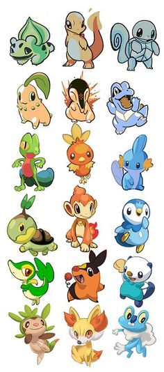 Bulbasaur, Charmander, Squirtle, Chikorita, Cyndaquil, Totodile, Treecko, Torchic, Mudkip, Turtwig, Chimchar, Piplup, Snivy, Tepig, Oshowatt, Chespin, Fennekin, Froakie
