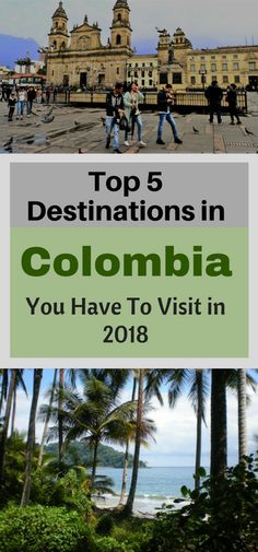 This is why you should visit Colombia in 2018!