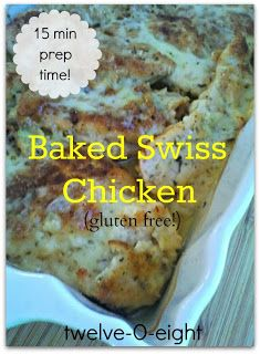twelveOeight: Gluten Free Baked Swiss Chicken