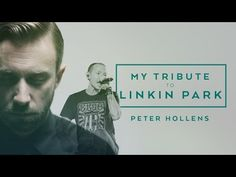 Tribute to Linkin Park and Chester Bennington [Peter Hollens] - YouTube