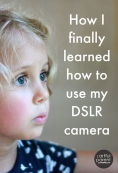 Learn How to Use My DSLR Camera!