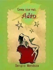 Erase una vez, Adan (Sergio Mendoza)