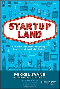 Startupland: How Three Guys Risked Everything to Turn an Idea into a Global Business by Mikkel Svane http://www.amazon.com/dp/1118980816/ref=cm_sw_r_pi_dp_CAlMub07JATXA