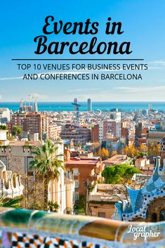 Top 10 Venues for Business Events and Conferences in Barcelona Business Events, Photography Business, Beautiful World, Landscape Photography, Conference, Exotic, Barcelona, Europe, Culture