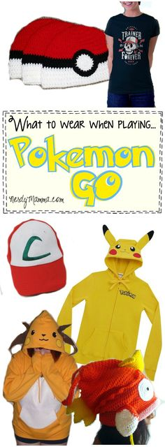 This is the perfect list of EVERYTHING you need to wear for a good Poke-Hunt! LOL!