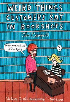 """Weird Things Customers Say in Bookshops"" av Jen Campbell - Bought used on eBay/World of Books/Abe Books"