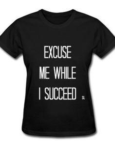 """B Black Girl shirts. Black Girl t-shirts. Black Excellence: Successful Black Women t-shirt sayings. """"Excuse Me While I Succeed. Black Girl T Shirts, Black Girl Swag, Shirts For Girls, Girl Shirts, Black Girls Rock, Black Girl Style, T Shirts With Sayings, Cute Shirts, Funny Shirts"""