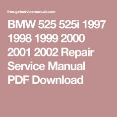 BMW 525 525i 1997 1998 1999 2000 2001 2002 Repair Service Manual PDF Download