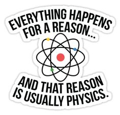 Everything happens for a reason…and that reason is usually physics. • Also buy this artwork on stickers, apparel, home decor, and more.