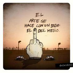 #Arte El arte se hace con un dedo.