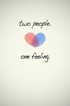 Two people. One feeling.