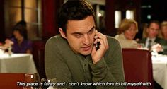 You probably aren't a fan of fancy restaurants. | 24 Signs You're The Nick Miller Of Your Friend Group
