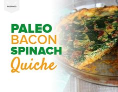 This Paleo Bacon Spinach Quiche is made with a sweet potato crust for the perfect Paleo breakfast.--    1 large sweet potato     6-8 slices bacon     1 tablespoon grass-fed butter     ¼ onion, diced     1 clove garlic, minced     5 ounces fresh spinach     6 eggs     ¼ cup coconut milk     salt & pepper to taste