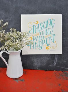 This hand lettered print is a lovely reminder of what's to come.     Lettering is hand drawn by Mary Kate McDevitt and hand silk screened