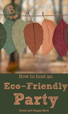Having a party can be great fun but it can also be very wasteful. With these 8 tips your next feast will be much more eco-friendly. #zerowaste Sustainable Gifts, Sustainable Living, Happy Mom, Are You Happy, Green Living Tips, Little Games, Go Green, Sustainability, Reduce Waste