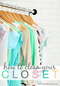 How to Clean Your Closet + GIVEAWAY - Somewhat Simple