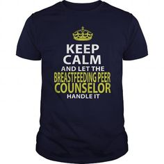 BREASTFEEDING PEER COUNSELOR KEEP CALM AND LET THE HANDLE IT T Shirts, Hoodie…