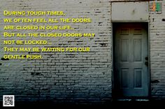 During tough times, we often feel all the doors are closed in our life, but all the closed doors may not be locked....they may be waiting for our gentle push. #SATPALJIMAHARAJ#MANAVDHARAM#SPIRITUAL#INSPIRATIONAL#MOTIVATIONAL#SOUL#MEDITATION#QUOTES