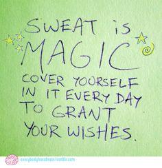Sweat is magic!
