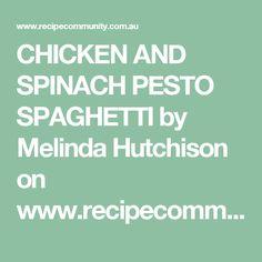 CHICKEN AND SPINACH PESTO SPAGHETTI by Melinda Hutchison on www.recipecommunity.com.au Rice Dishes, Food Dishes, Chicken Marinades, Chicken Recipes, Marinated Chicken, How To Cook Chicken, Pesto, Spinach, Spaghetti