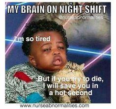 25 Night Shift Memes For Nurses - Humor Night Shift Meme, Night Shift Nurse, Night Shift Quotes, Night Nurse Humor, New Nurse Humor, Paramedic Humor, Icu Nursing, Nursing Memes, Nursing Quotes