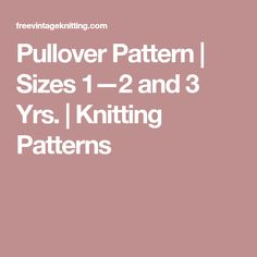 Pullover Pattern | Sizes 1—2 and 3 Yrs. | Knitting Patterns