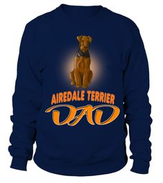 # An Airedale Terrier Dad Dog .  HOW TO ORDER:1. Select the style and color you want: 2. Click Buy it now3. Select size and quantity4. Enter shipping and billing information5. Done! Simple as that!TIPS: Buy 2 or more to save shipping cost!An Airedale Terrier Dad DogThis is printable if you purchase only one piece. so dont worry, you will get yours.Guaranteed safe and secure checkout via:Paypal | VISA | MASTERCARD
