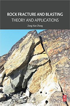 """Read """"Rock Fracture and Blasting Theory and Applications"""" by Zong-Xian Zhang available from Rakuten Kobo. Rock Fracture and Blasting: Theory and Applications provides the latest on stress waves, shock waves, and rock fracture,. Love Book, This Book, Conversation Starter Questions, Law Of Love, Reasons I Love You, Book Safe, Butterworth, Shock Wave, Science Books"""