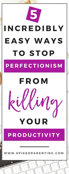 Accepting that perfect doesn't exist will make you more productive!