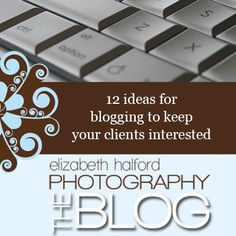 Need+ideas+for+things+you+can+blog+about+for+your+photography+clients?