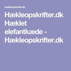 Hækleopskrifter.dk Hæklet elefantkæde - Hækleopskrifter.dk