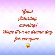 Good Saturday, Saturday Morning, Saturday Greetings, No Drama, For Everyone, Movie Posters, Movies, Films, Film Poster
