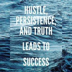 Hustle Persistence and Truth Leads to Success #success #hustle #persistence #truth #business #startups #founders #ceo #motivation #inspiration #passion by @influencive via http://ift.tt/1RAKbXL